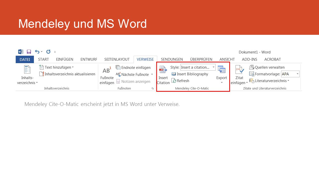 Mendeley und MS Word Mendeley Cite-O-Matic erscheint jetzt in MS Word unter Verweise.