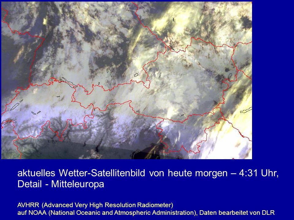aktuelles Wetter-Satellitenbild von heute morgen – 4:31 Uhr, Detail - Mitteleuropa AVHRR (Advanced Very High Resolution Radiometer) auf NOAA (National Oceanic and Atmospheric Administration), Daten bearbeitet von DLR