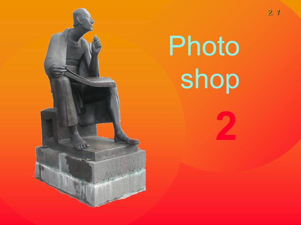 2. 1 Photo shop 2