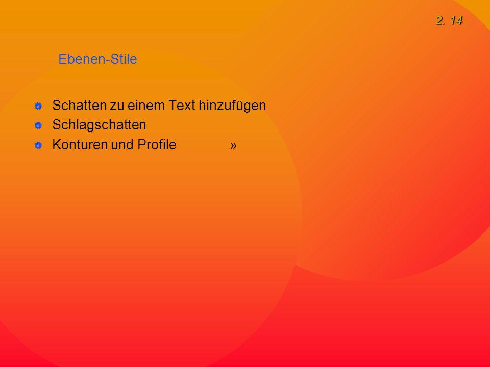 2. 14 Ebenen-Stile  Schatten zu einem Text hinzufügen  Schlagschatten  Konturen und Profile »