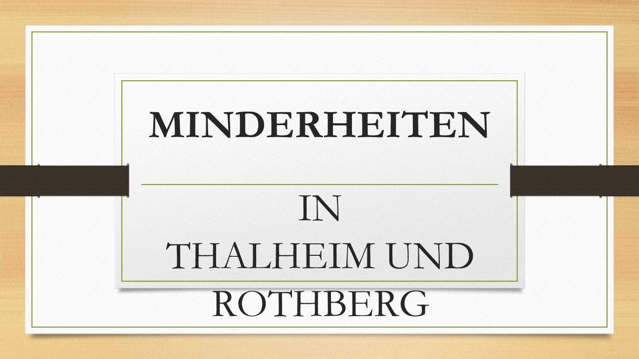MINDERHEITEN IN THALHEIM UND ROTHBERG