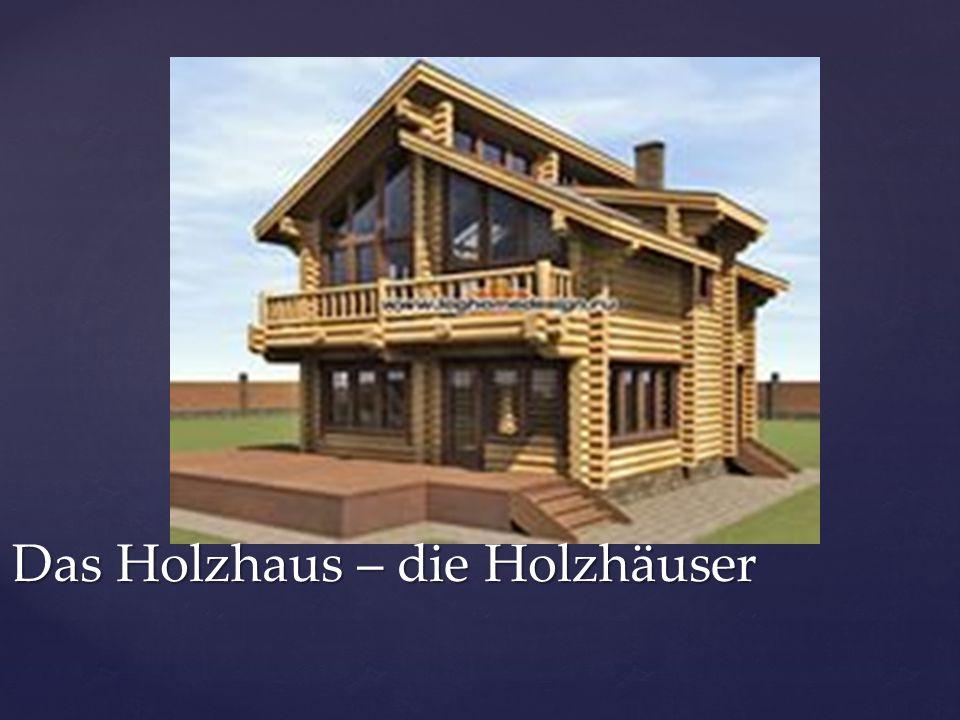 Das Holzhaus – die Holzhäuser