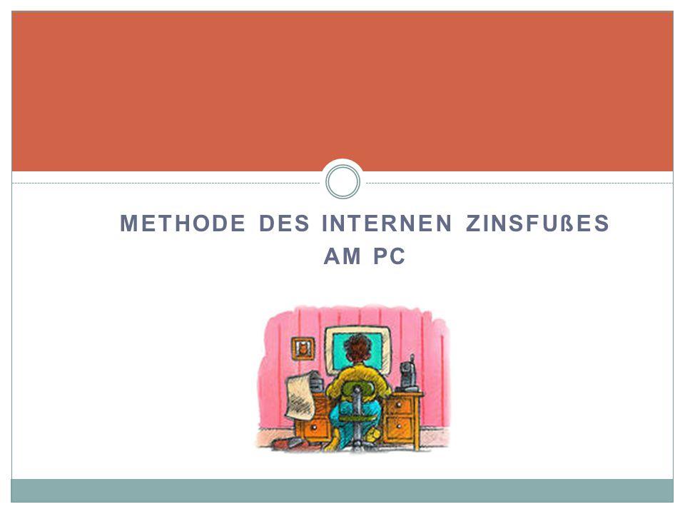 METHODE DES INTERNEN ZINSFUßES AM PC