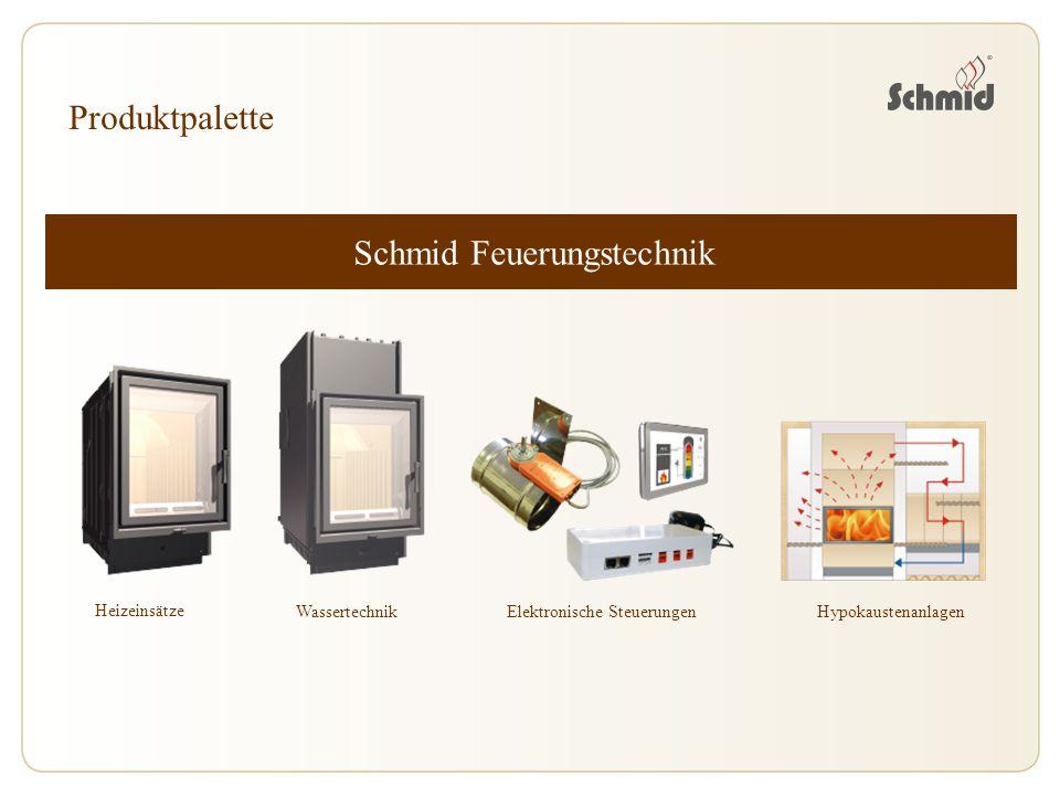 Schmid Feuerungstechnik Heizeinsätze Produktpalette Wassertechnik Elektronische SteuerungenHypokaustenanlagen