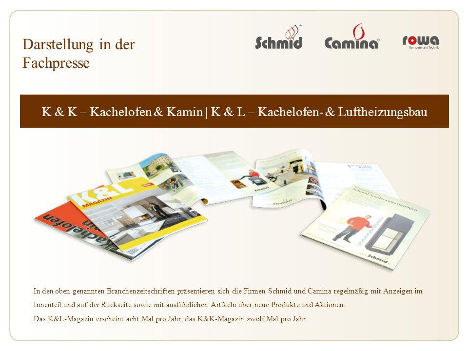 Darstellung in der Fachpresse K & K – Kachelofen & Kamin | K & L – Kachelofen- & Luftheizungsbau In den oben genannten Branchenzeitschriften präsentie