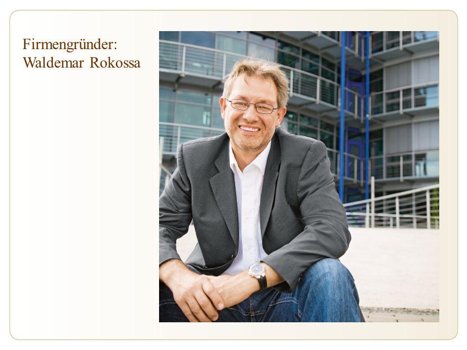 Firmengründer: Waldemar Rokossa
