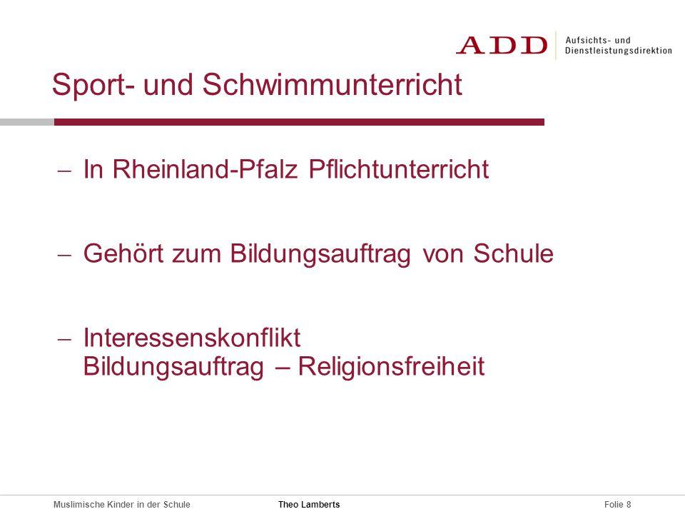 Folie 8Muslimische Kinder in der Schule Sport- und Schwimmunterricht  In Rheinland-Pfalz Pflichtunterricht  Gehört zum Bildungsauftrag von Schule 