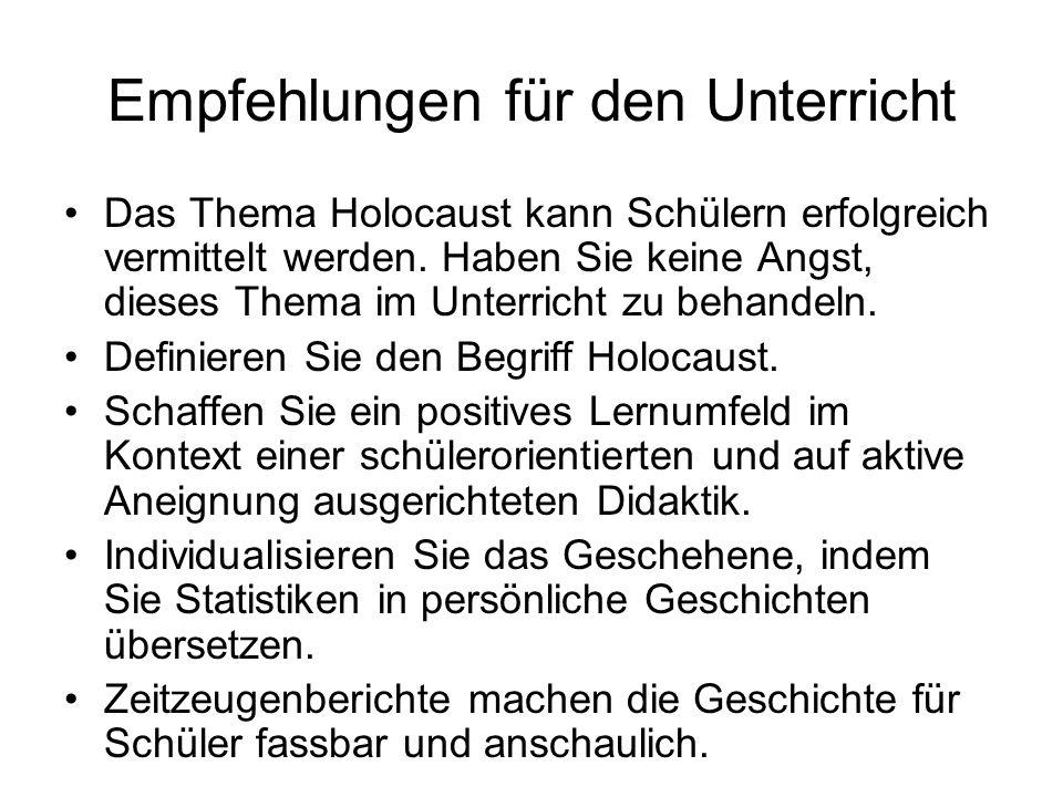 Empfehlungen für den Unterricht Das Thema Holocaust kann Schülern erfolgreich vermittelt werden.