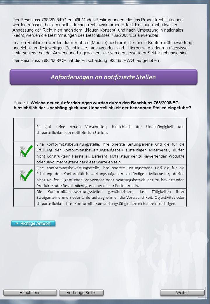 Frage 1: Welche neuen Anforderungen wurden durch den Beschluss 768/2008/EG hinsichtlich der Unabhängigkeit und Unparteilichkeit der benannten Stellen