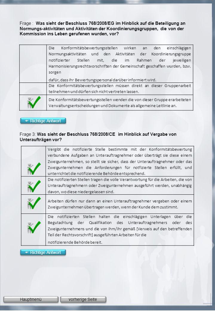 Hauptmenü Frage 4 Welche Module enthalten eine Bewertung des Qualitätssicherungssystems.