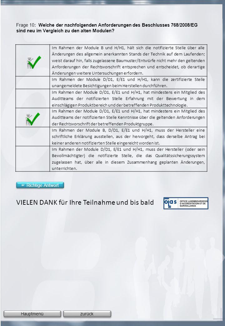 Frage 10: Welche der nachfolgenden Anforderungen des Beschlusses 768/2008/EG sind neu im Vergleich zu den alten Modulen? Im Rahmen der Module B und H/