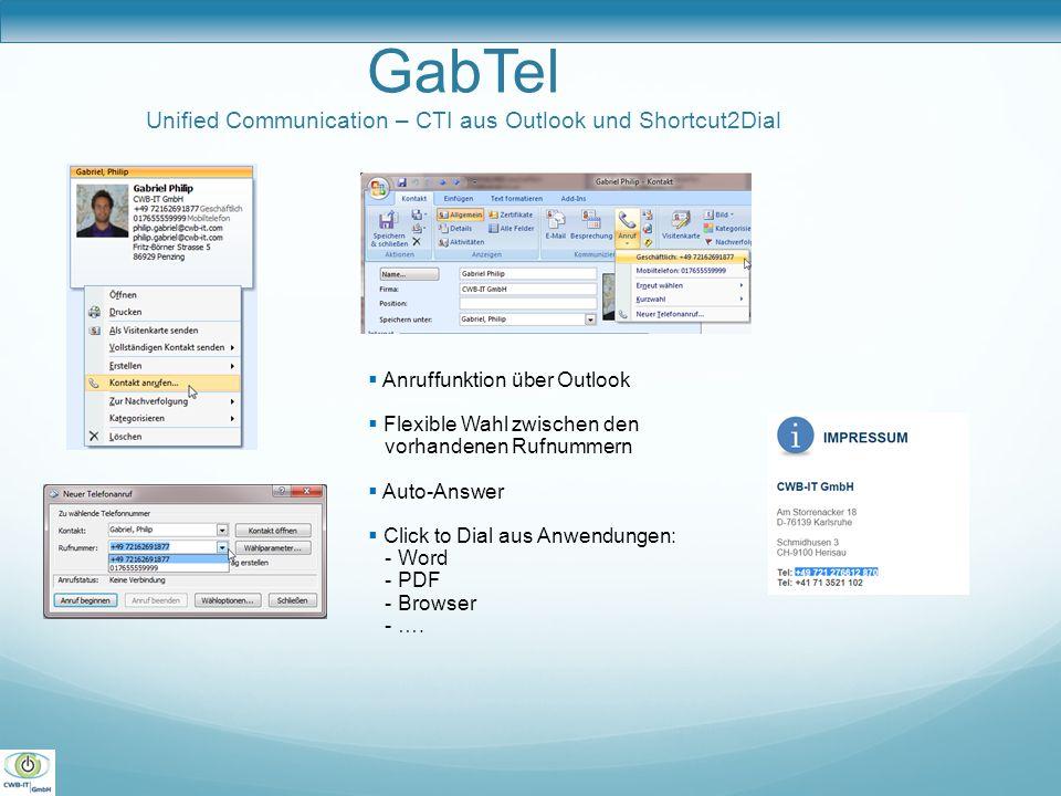 GabTel Unified Communication – CTI aus Outlook und Shortcut2Dial  Anruffunktion über Outlook  Flexible Wahl zwischen den vorhandenen Rufnummern  Au