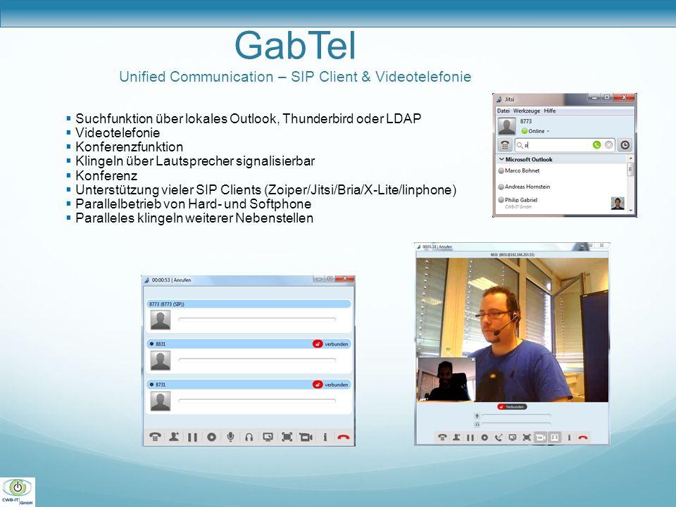 GabTel Unified Communication – SIP Client & Videotelefonie  Suchfunktion über lokales Outlook, Thunderbird oder LDAP  Videotelefonie  Konferenzfunk