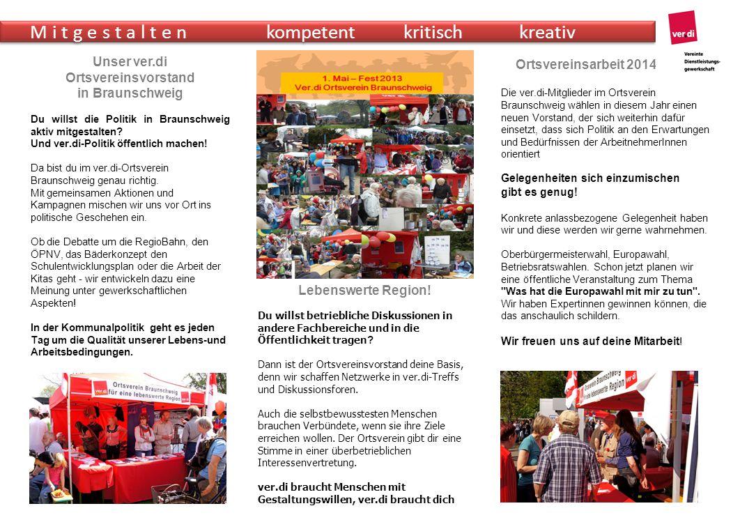 Unser ver.di Ortsvereinsvorstand in Braunschweig Du willst die Politik in Braunschweig aktiv mitgestalten.