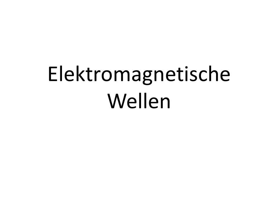 Gliederung Was sind elektromagnetische Wellen.