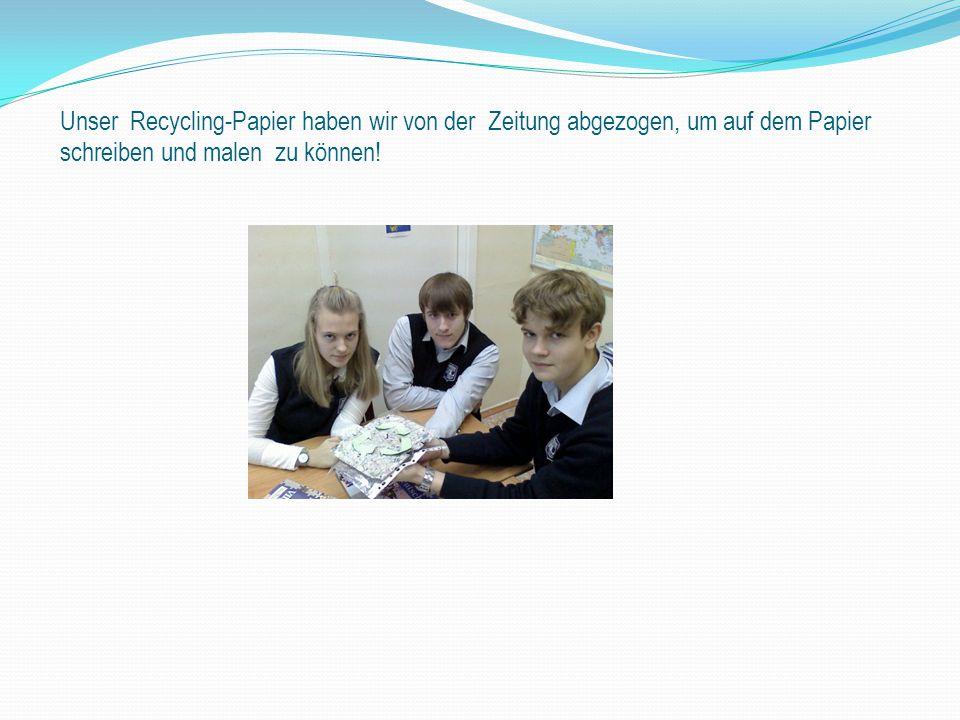 Unser Recycling-Papier haben wir von der Zeitung abgezogen, um auf dem Papier schreiben und malen zu können!