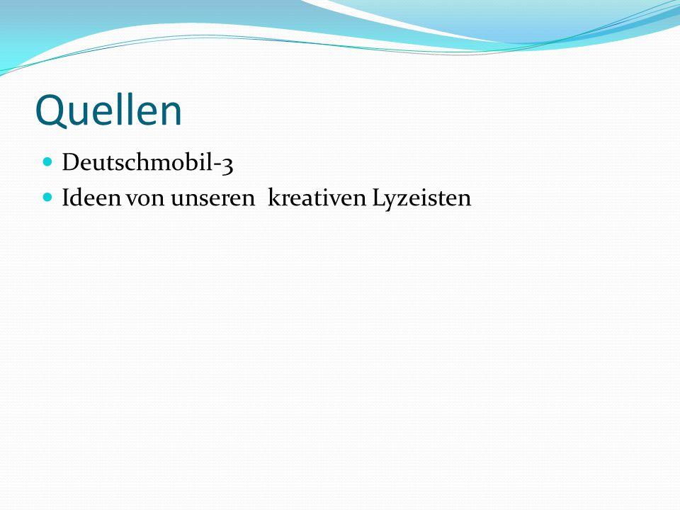Quellen Deutschmobil-3 Ideen von unseren kreativen Lyzeisten