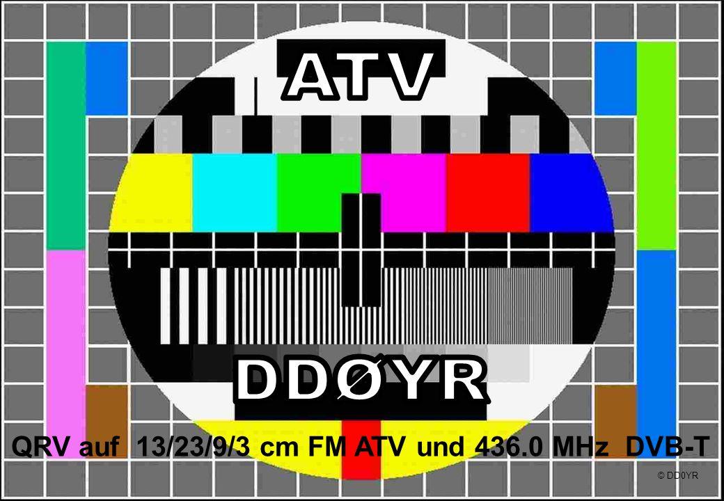 QRV auf 13/23/9/3 cm FM ATV und 436.0 MHz DVB-T © DD0YR
