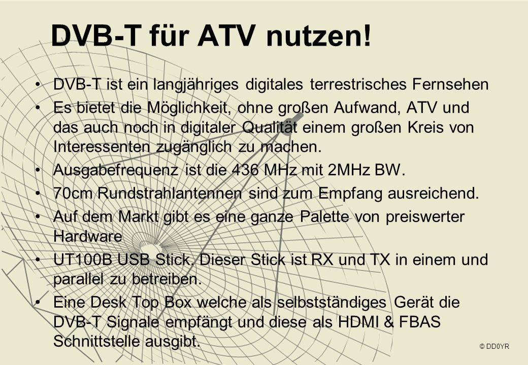 DVB-T für ATV nutzen! DVB-T ist ein langjähriges digitales terrestrisches Fernsehen Es bietet die Möglichkeit, ohne großen Aufwand, ATV und das auch n