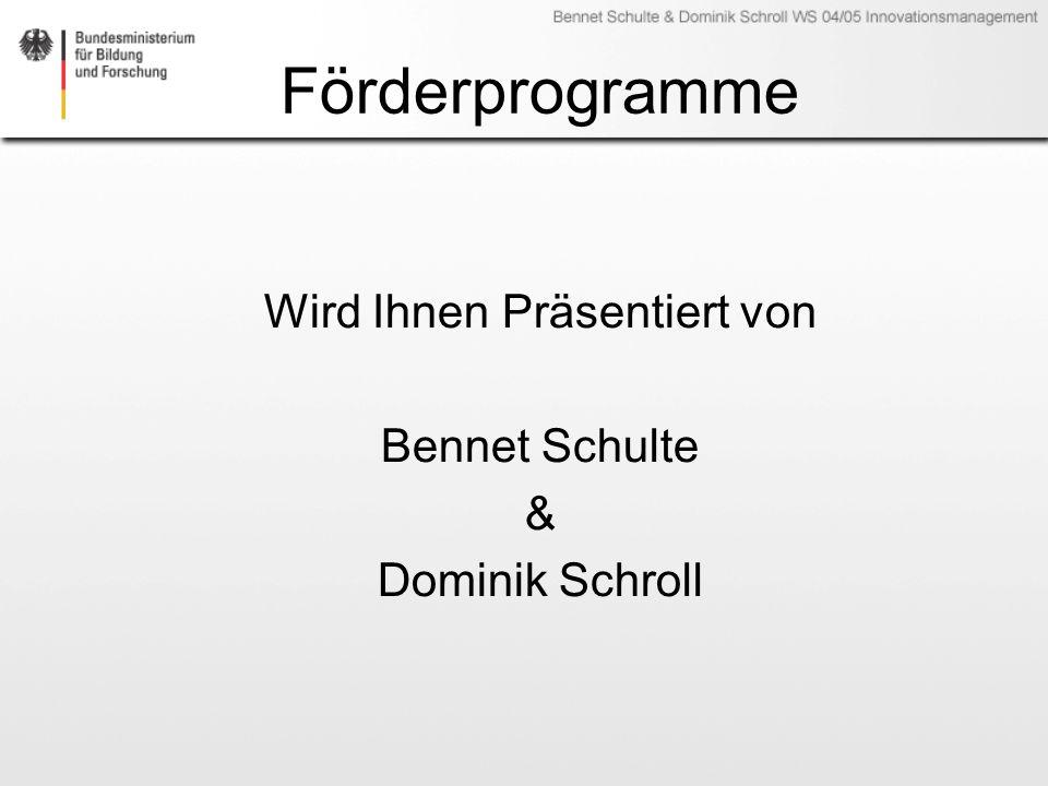 Förderprogramme Wird Ihnen Präsentiert von Bennet Schulte & Dominik Schroll