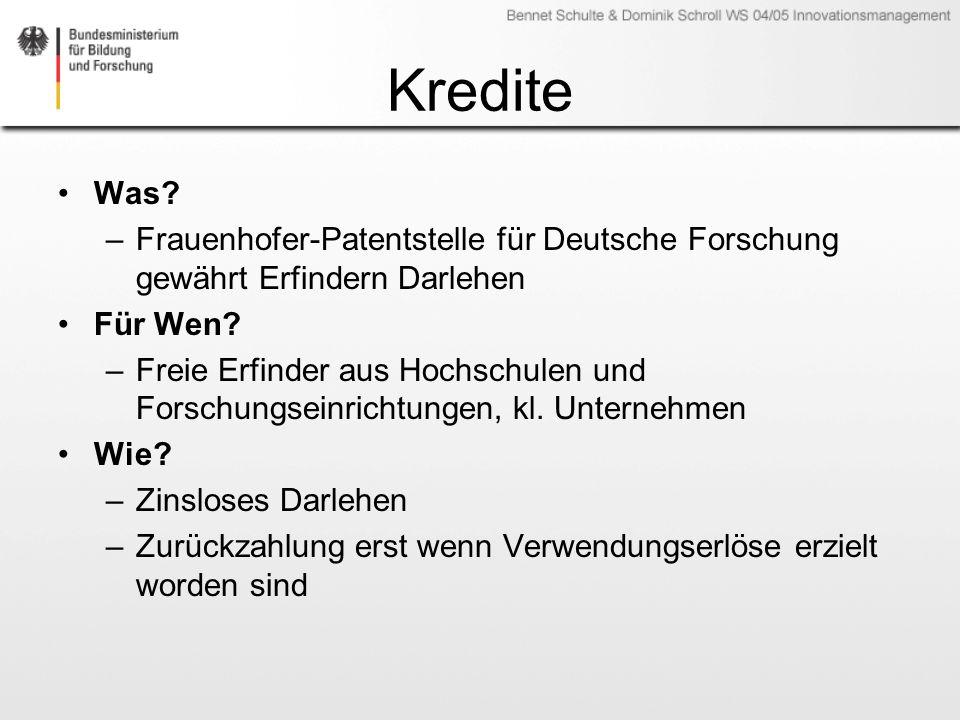 Kredite Was? –Frauenhofer-Patentstelle für Deutsche Forschung gewährt Erfindern Darlehen Für Wen? –Freie Erfinder aus Hochschulen und Forschungseinric