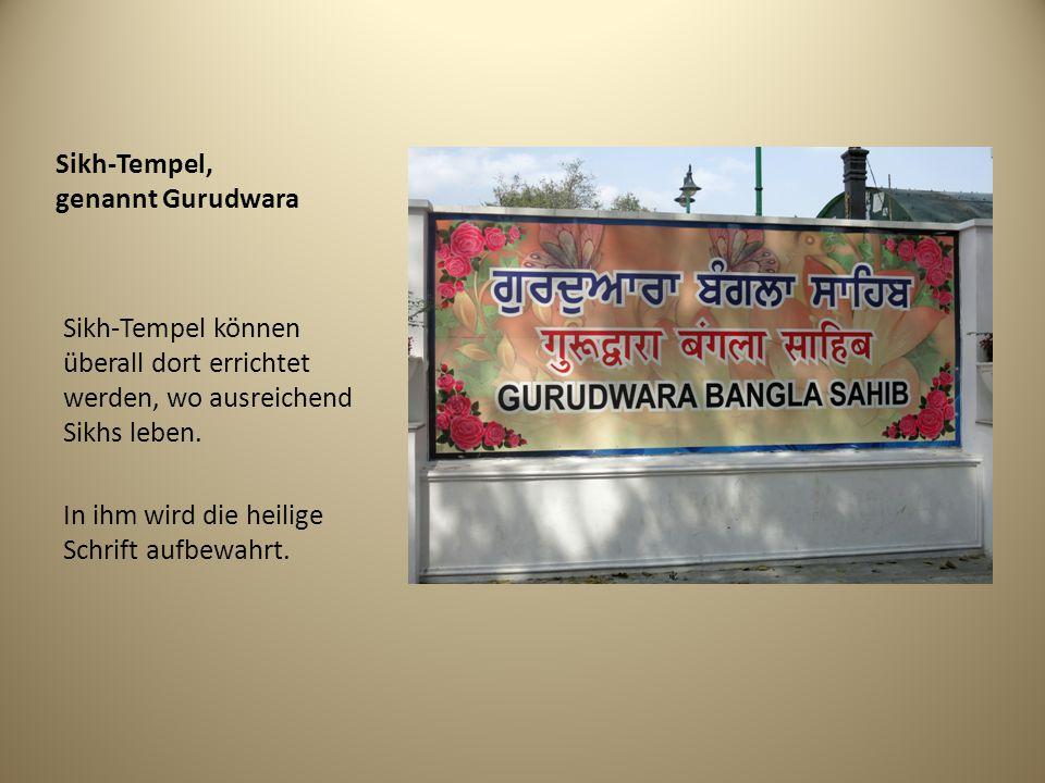 Sikh-Tempel, genannt Gurudwara Sikh-Tempel können überall dort errichtet werden, wo ausreichend Sikhs leben. In ihm wird die heilige Schrift aufbewahr