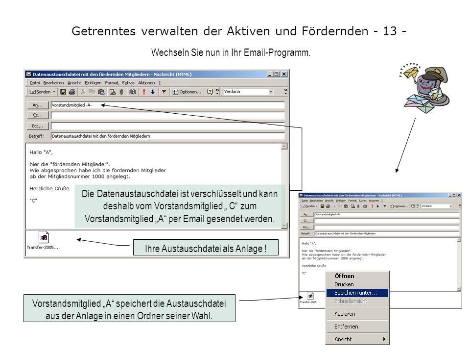 Getrenntes verwalten der Aktiven und Fördernden - 12 - Speichern Sie die Austauschdatei in einen Ordner Ihrer Wahl, um sie dann als Anlage per Email z