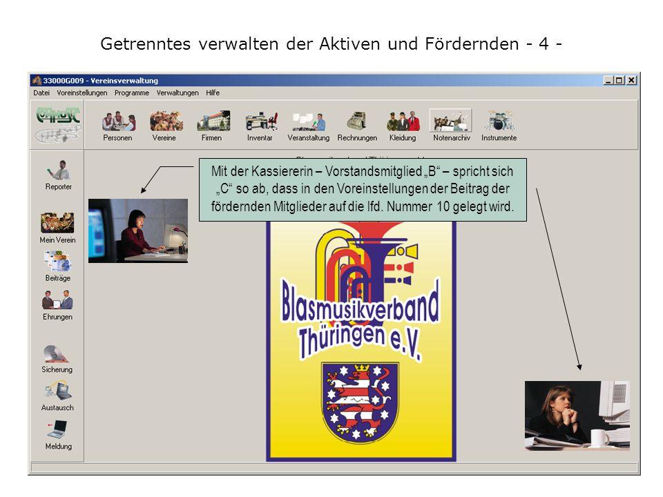 """Getrenntes verwalten der Aktiven und Fördernden - 3 - Vorstandsmitglied """"A"""" aktualisiert in """"Personen"""" die Anschriften, Kommunikationsdaten, verwaltet"""