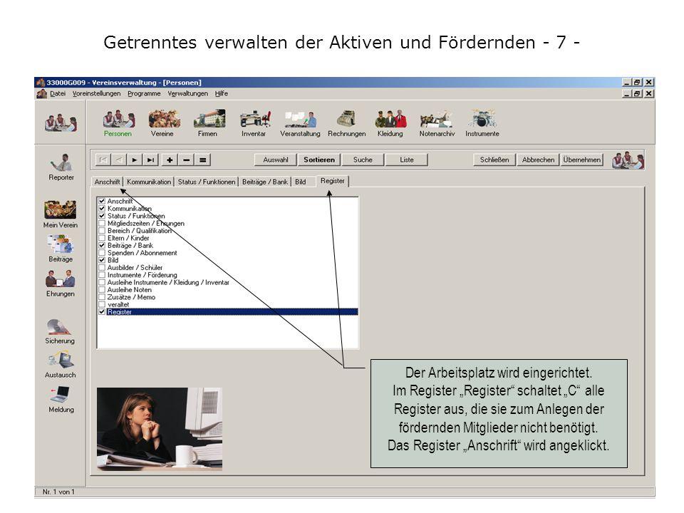 Getrenntes verwalten der Aktiven und Fördernden - 7 - Der Arbeitsplatz wird eingerichtet.