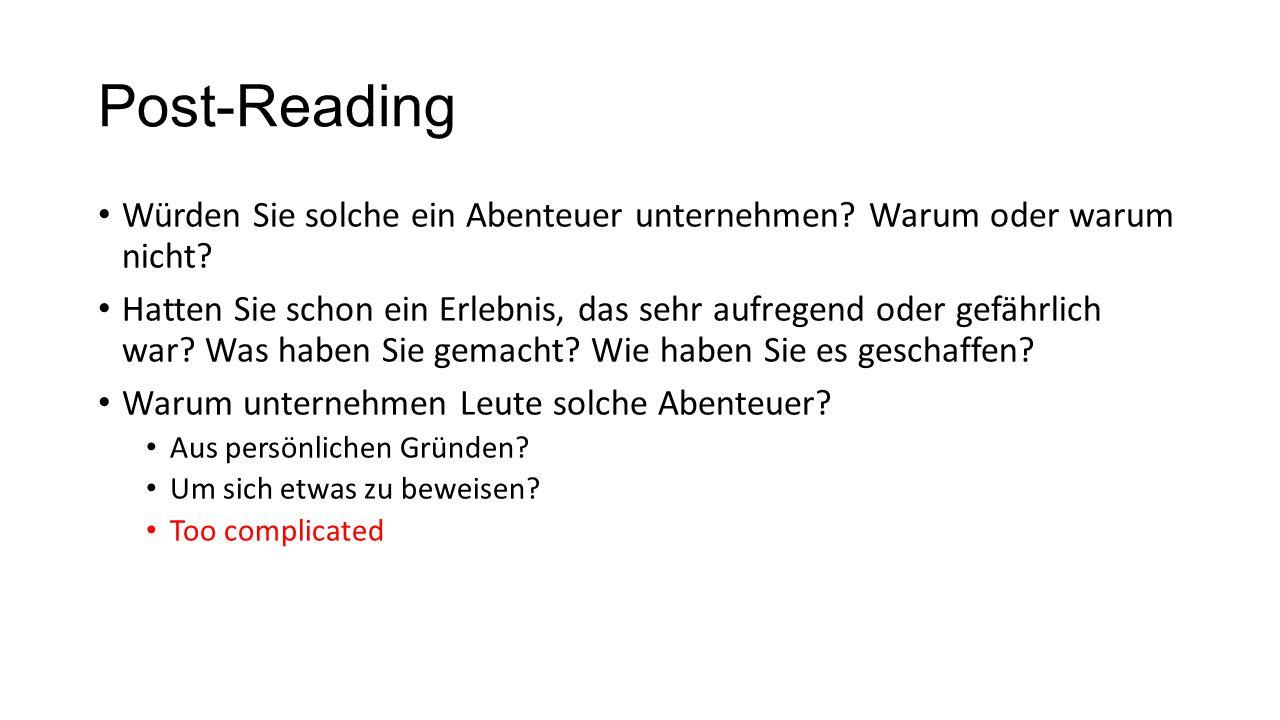 Post-Reading Würden Sie solche ein Abenteuer unternehmen.