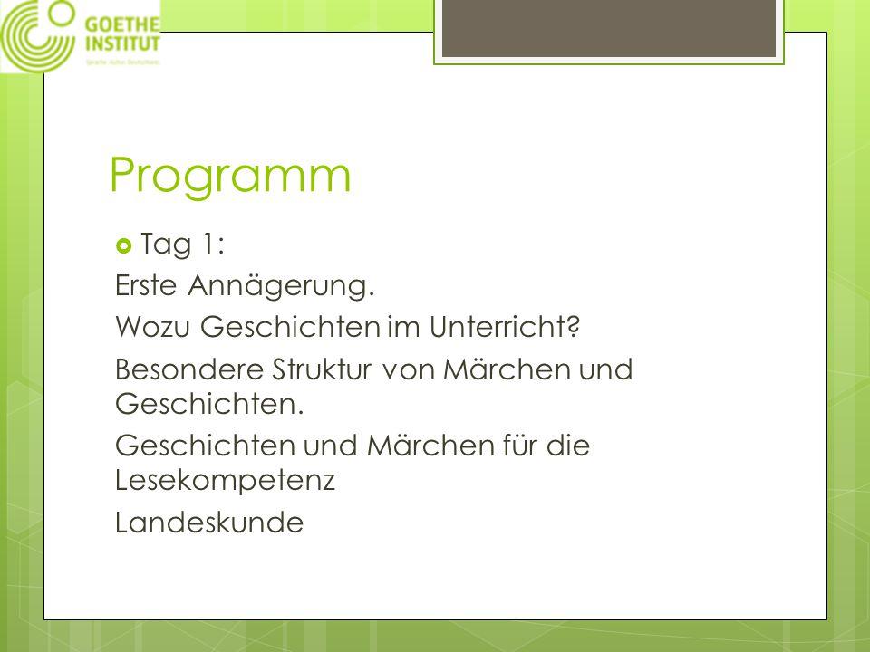 Programm  Tag 1: Erste Annägerung. Wozu Geschichten im Unterricht.