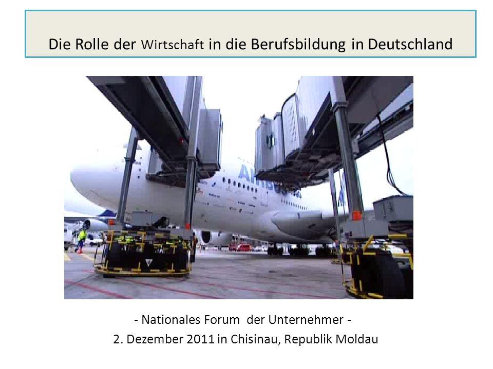 - Nationales Forum der Unternehmer - 2. Dezember 2011 in Chisinau, Republik Moldau Die Rolle der Wirtschaft in die Berufsbildung in Deutschland