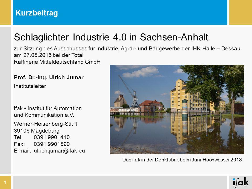 Prof. Dr.-Ing. Ulrich Jumar Institutsleiter ifak - Institut für Automation und Kommunikation e.V. Werner-Heisenberg-Str. 1 39106 Magdeburg Tel.0391 99