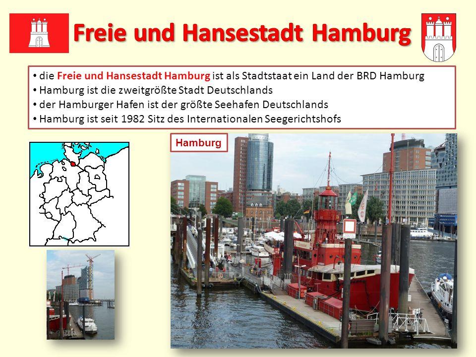 die Freie und Hansestadt Hamburg ist als Stadtstaat ein Land der BRD Hamburg Hamburg ist die zweitgrößte Stadt Deutschlands der Hamburger Hafen ist der größte Seehafen Deutschlands Hamburg ist seit 1982 Sitz des Internationalen Seegerichtshofs Hamburg