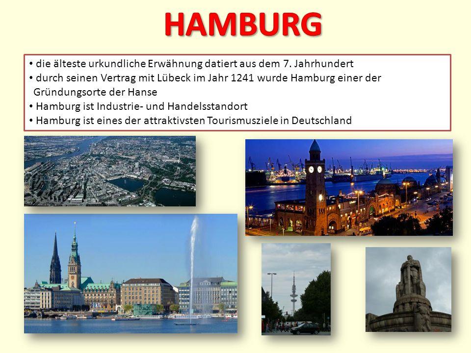 die älteste urkundliche Erwähnung datiert aus dem 7. Jahrhundert durch seinen Vertrag mit Lübeck im Jahr 1241 wurde Hamburg einer der Gründungsorte de