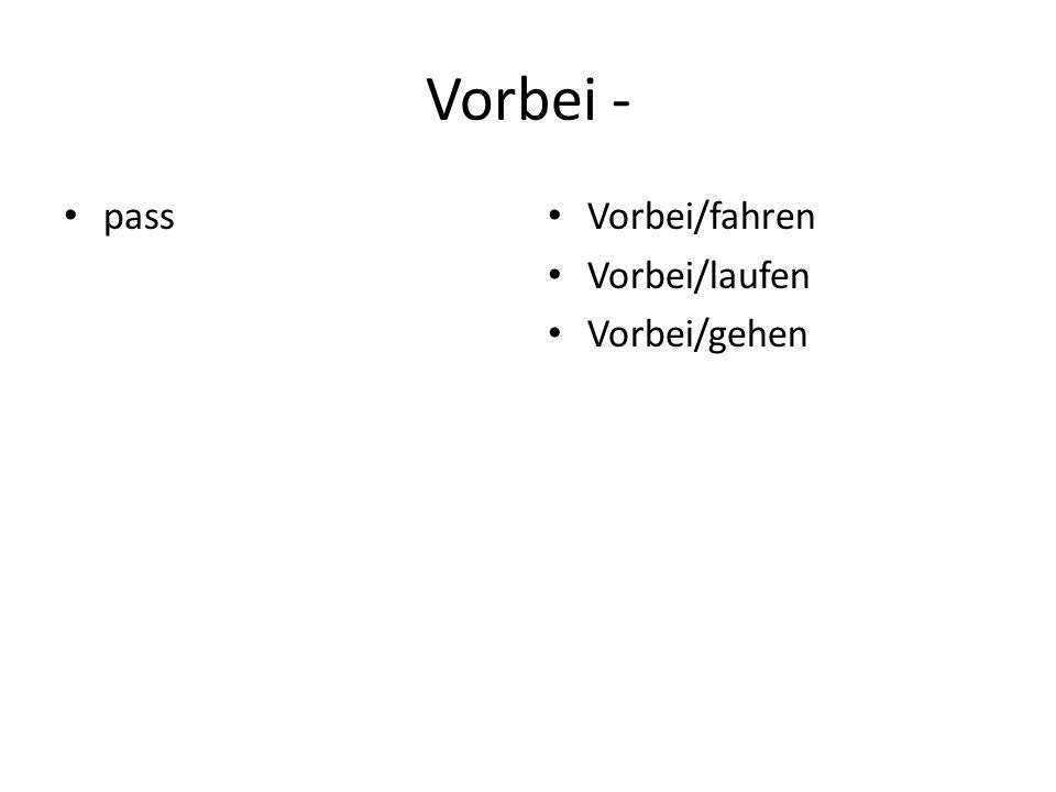 Vorbei - pass Vorbei/fahren Vorbei/laufen Vorbei/gehen