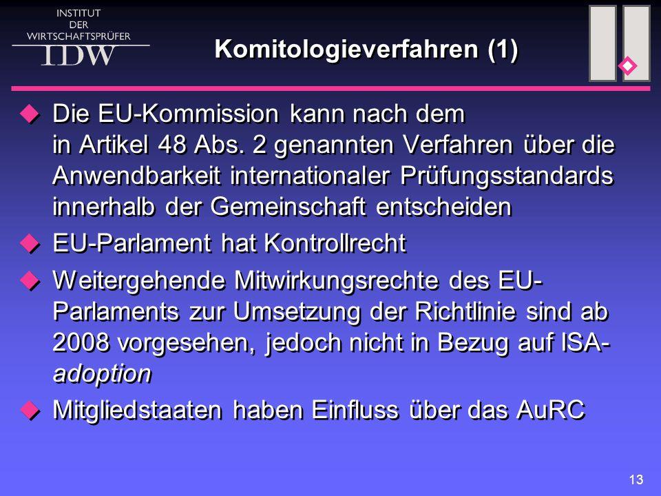 13 Komitologieverfahren (1)  Die EU-Kommission kann nach dem in Artikel 48 Abs.