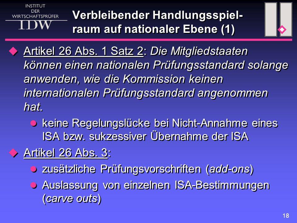 18 Verbleibender Handlungsspiel- raum auf nationaler Ebene (1)  Artikel 26 Abs.