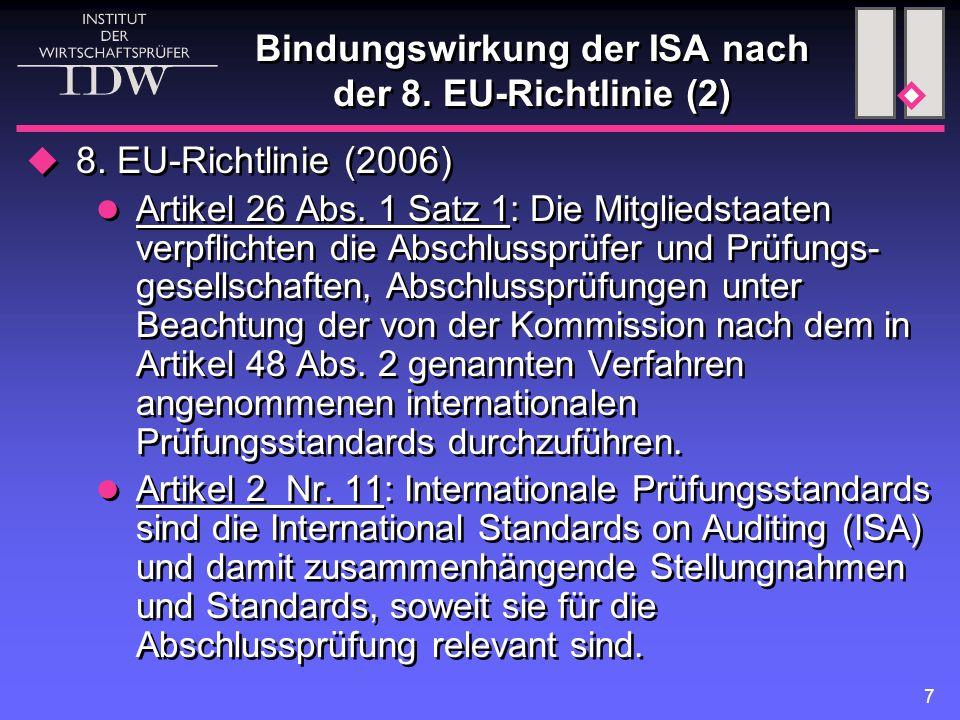 7 Bindungswirkung der ISA nach der 8. EU-Richtlinie (2)  8.