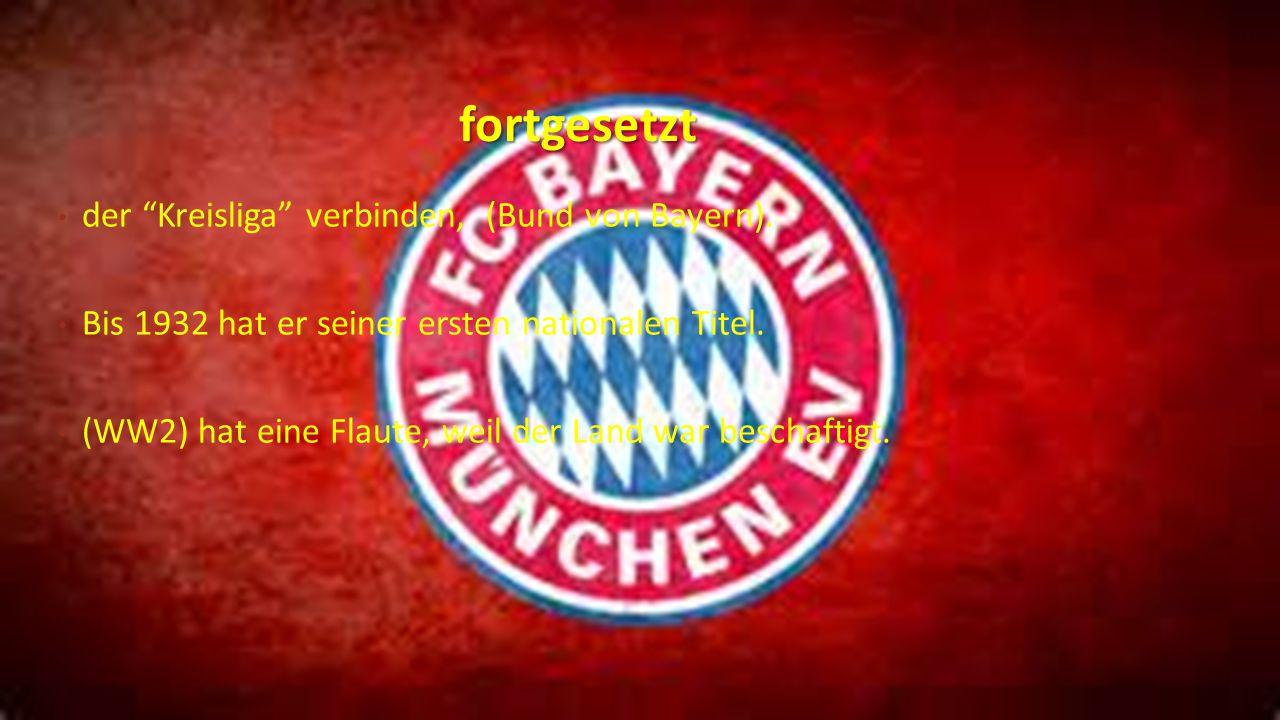 """fortgesetzt der """"Kreisliga"""" verbinden, (Bund von Bayern). Bis 1932 hat er seiner ersten nationalen Titel. (WW2) hat eine Flaute, weil der Land war bes"""
