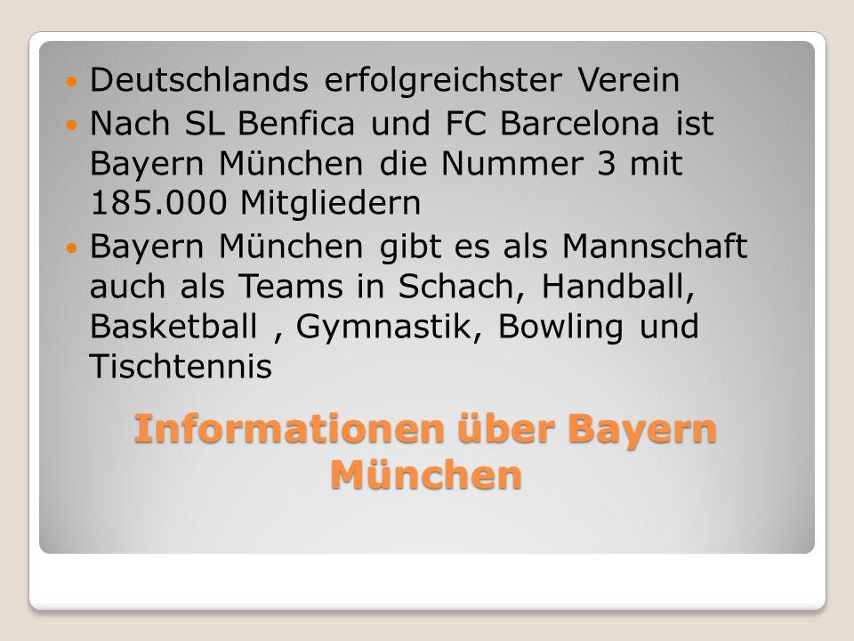 Informationen über Bayern München Deutschlands erfolgreichster Verein Nach SL Benfica und FC Barcelona ist Bayern München die Nummer 3 mit 185.000 Mitgliedern Bayern München gibt es als Mannschaft auch als Teams in Schach, Handball, Basketball, Gymnastik, Bowling und Tischtennis