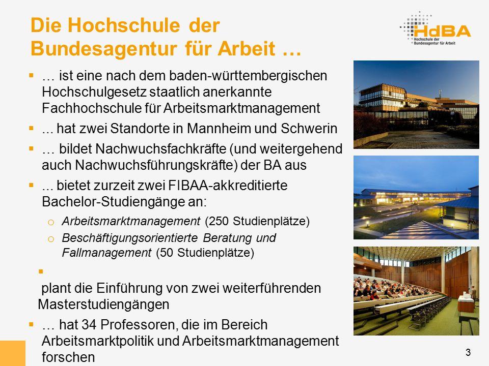 3 Die Hochschule der Bundesagentur für Arbeit …  … ist eine nach dem baden-württembergischen Hochschulgesetz staatlich anerkannte Fachhochschule für Arbeitsmarktmanagement ...