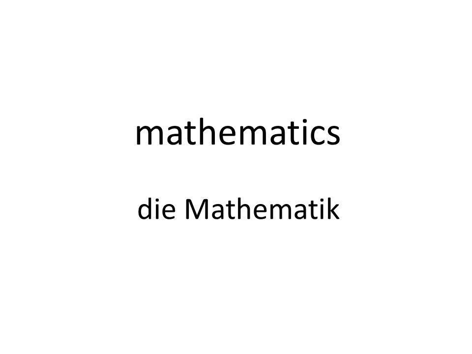 mathematics die Mathematik