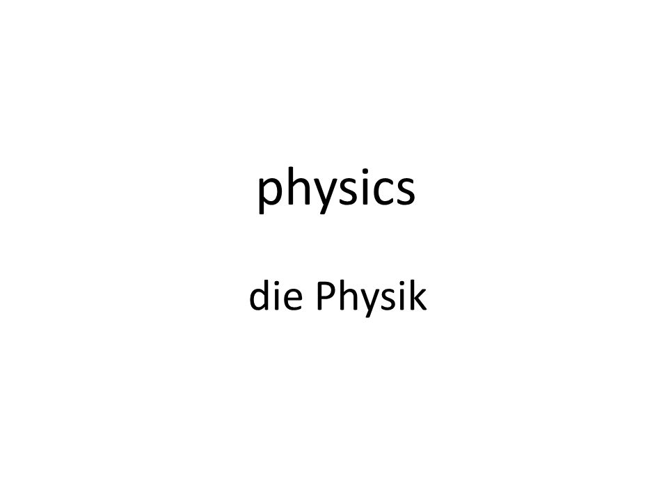 physics die Physik