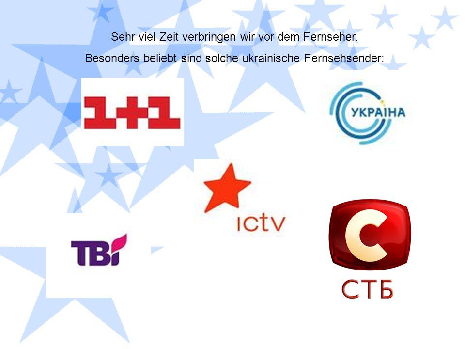 Sehr viel Zeit verbringen wir vor dem Fernseher. Besonders beliebt sind solche ukrainische Fernsehsender: