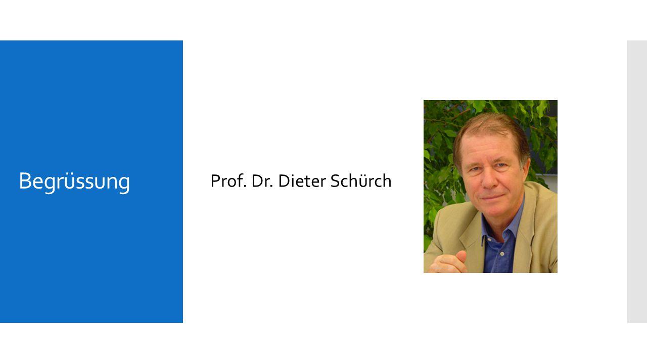 Begrüssung Prof. Dr. Dieter Schürch