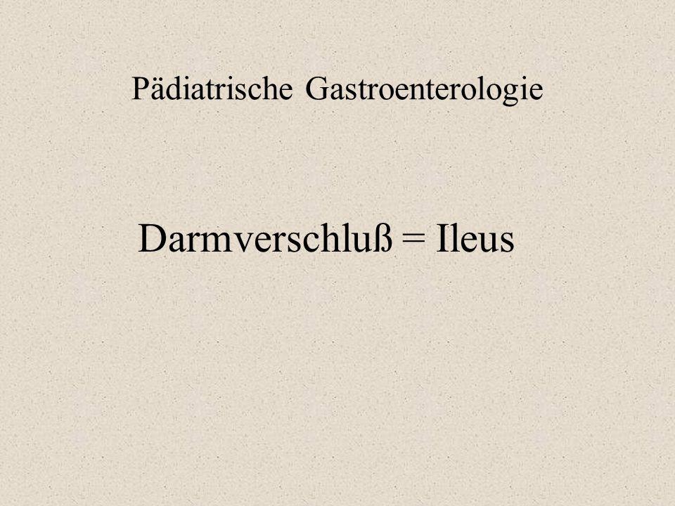 Pädiatrische Gastroenterologie Darmverschluß = Ileus
