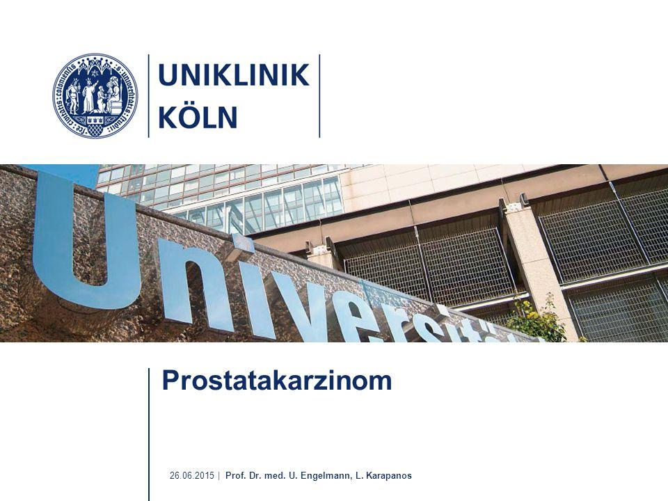 26.06.2015 | Prof. Dr. med. U. Engelmann, L. Karapanos Prostatakarzinom