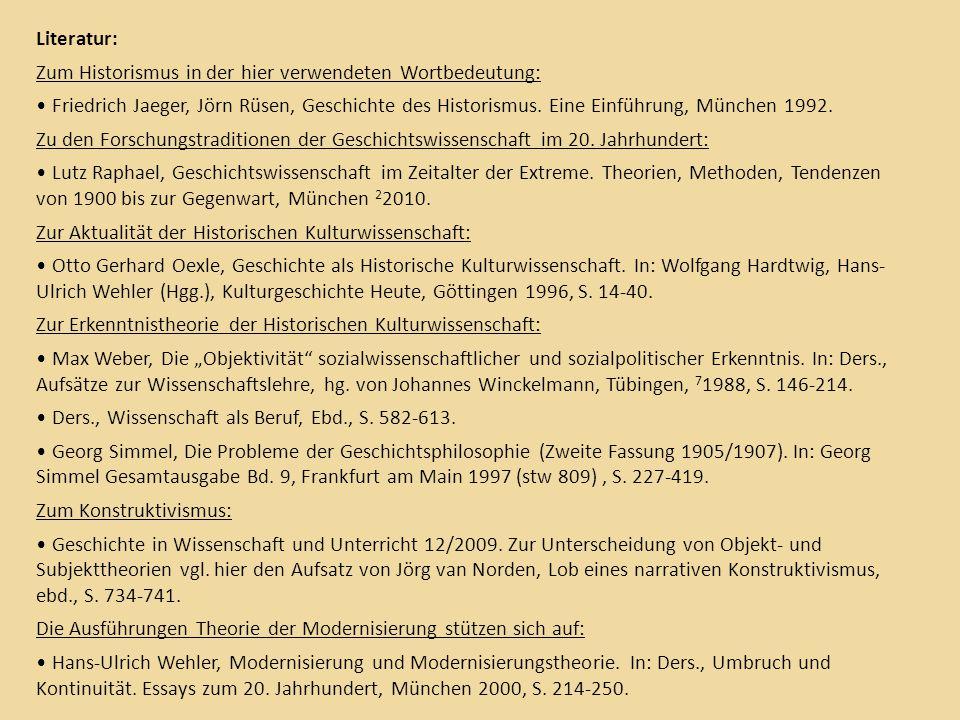 Literatur: Zum Historismus in der hier verwendeten Wortbedeutung: Friedrich Jaeger, Jörn Rüsen, Geschichte des Historismus.
