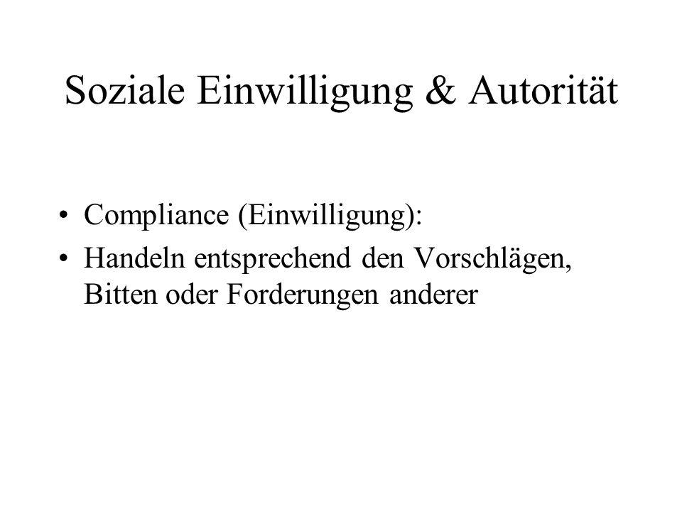 Soziale Einwilligung & Autorität Compliance (Einwilligung): Handeln entsprechend den Vorschlägen, Bitten oder Forderungen anderer
